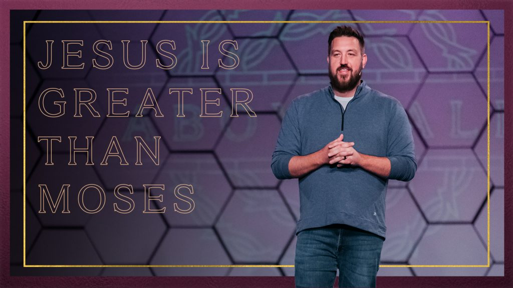 Jesus is Greater than Moses
