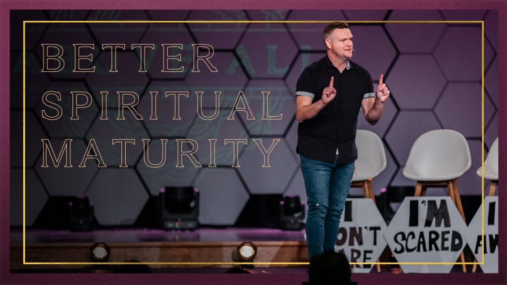 Better Spiritual Maturity