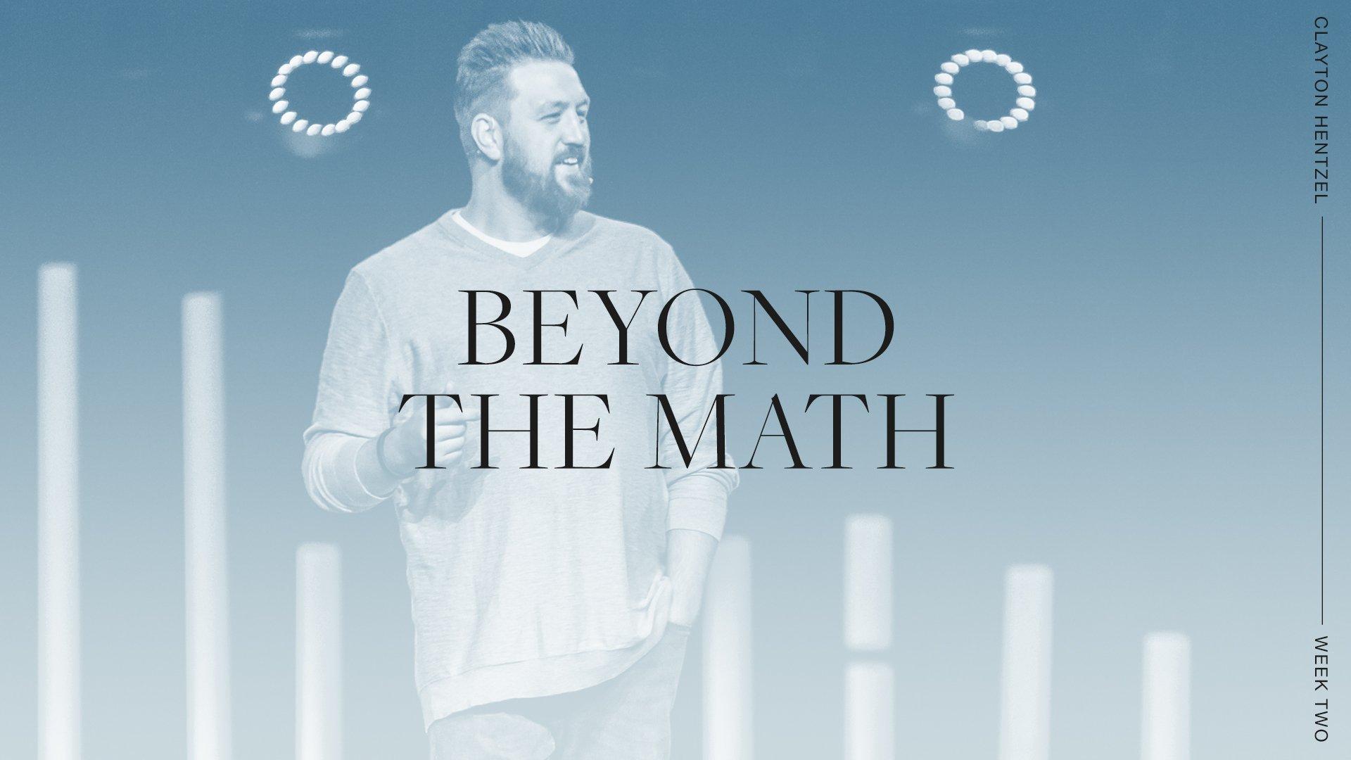 Beyond The Math